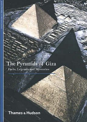 The Pyramids of Giza Facts, Legends and Mysteries