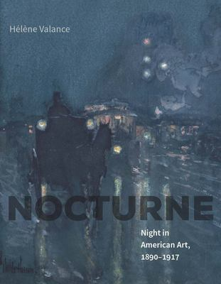 Nocturne: Night in American Art, 1890-1917