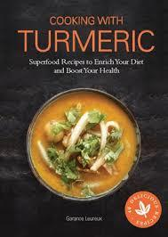 Turmeric : Eat Your Way to Vibrant Health