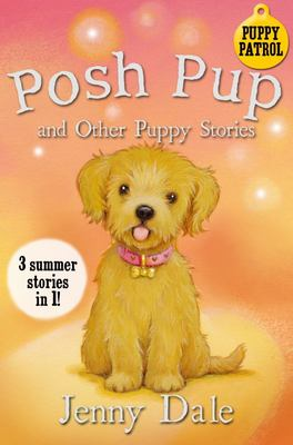 Posh Pup and Other Puppy Stories (Puppy Patrol Bind-Up)
