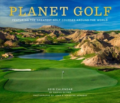 Planet Golf 2019 Calendar : Featuring the Greatest Golf Courses Around the World