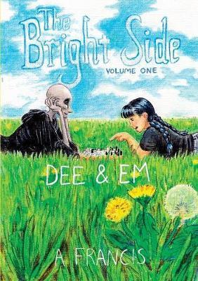 The Bright Side - Volume One: Dee & Em