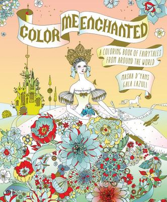 Colour Me Enchanted A Coloring Book of Fairy Tales