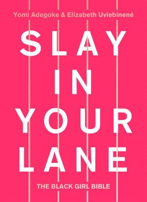 Slay in Your Lane - The Black Girl Bible