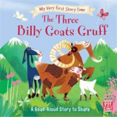 The Three Billy Goats Gruff (My Very First Story Time)