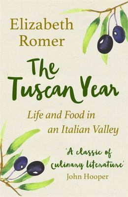 The Tuscan Year - Life and Food in an Italian Valley