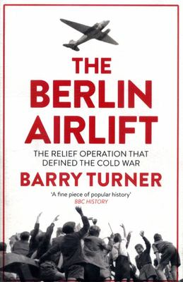 The Berlin Airlift - The Relief Operation That Defined the Cold War