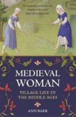 Medieval Woman - Village Life in the Middle Ages