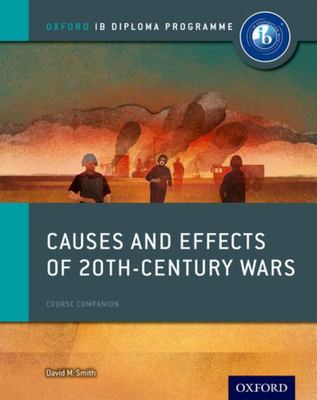IB Course Book: Causes and Effects of 20th Century Wars