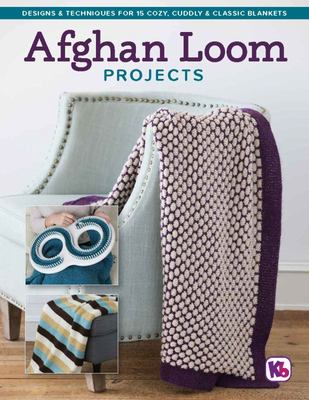 Afghan Loom Projects - How-To Techniques for Crafting 8 Beautiful Projects