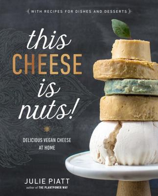 This Cheese Is Nuts!Delicious Vegan Cheese at Home