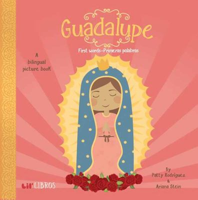 GuadalupeA Bilingual Picture Book (English and Spanish): First Words / Primeras Palabras