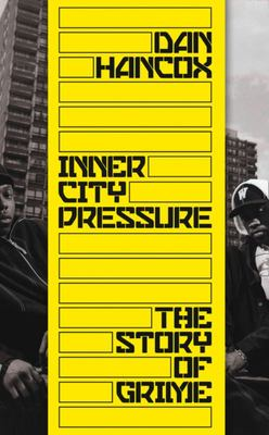 Inner City Pressure - The Story of Grime
