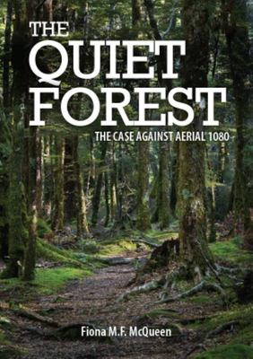 The Quiet Forest The Case Against Aerial 1080