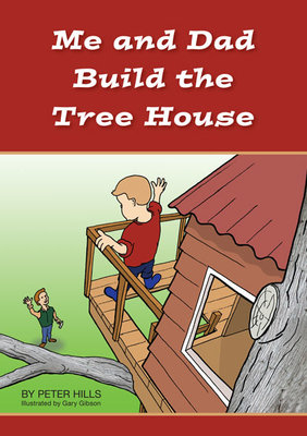Me and Dad Build the Tree House (Me and Dad)