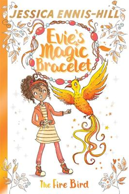 The Fire Bird (Evie's Magic Bracelet #6)