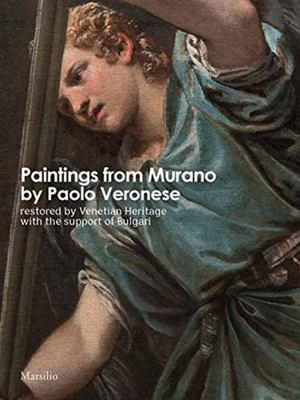 Paintings from Murano by Paolo Veronese - Restored by Venetian Heritage with the Support of Bulgari