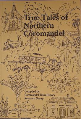 True Tales of Northern Coromandel