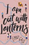 I Am Out With Lanterns
