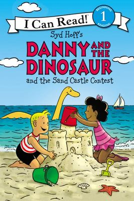 Danny and the Dinosaur and the Sand Castle Contest (I Can Read)