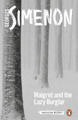 Maigret and the Lazy Burglar - Inspector Maigret #57