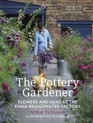 "The Pottery GardenerThe Pottery Gardener[""Flowers and Hens at the Emma Bridgewater Factory""]"