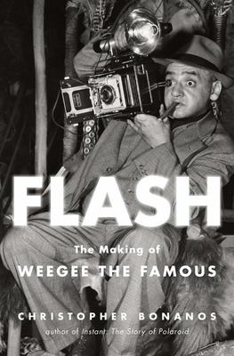 Flash - The Speedy, Sleazy, Sensational Life of Weegee
