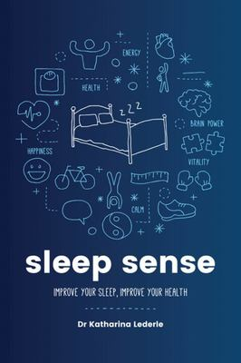 Sleep Sense: Improve Your Sleep, Improve Your Health