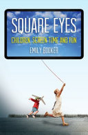 Square Eyes - Children, Television and Fun