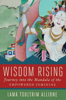 Wisdom Rising - A Journey into the Mandala of the Empowered Feminine