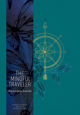 The Mindful Traveler: Travel Journal
