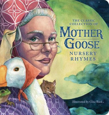 The Classic Mother Goose Nursery Rhymes