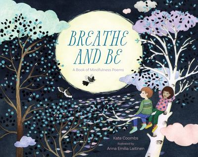 Breathe and Be:A Book of Mindfulness Poems