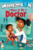 I Want to Be a Doctor (I Can Read)