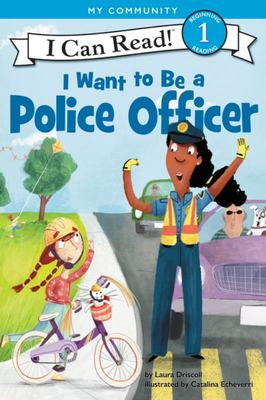 I Want to Be a Police Officer (I Can Read)