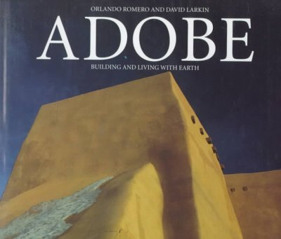 Adobe - Building and Living with Earth
