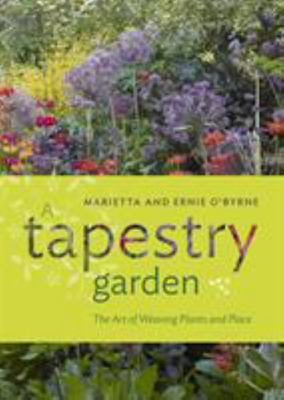 The Tapestry Garden - The Art of Weaving Plants and Place
