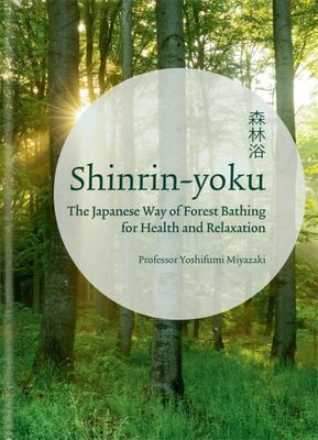 Shinrin Yoku : The Art of Japanese Forest Bathing