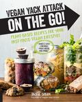 Vegan Yack Attack on the Go! - Plant-Based Recipes for Your Fast-Paced Vegan Lifestyle [burst] *Quick and Easy *Portable *Make-Ahead *and More!