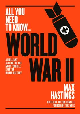 World War Two - A Graphic Account of the Greatest and Most Terrible Event in Human History