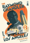 The Raymond Chandler Map of Los Angeles : A Guide to the Usual and Unusual