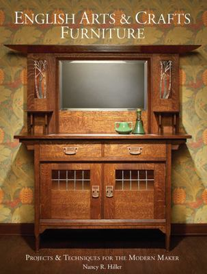 English Arts and Crafts Furniture - Projects and Techniques for the Modern Maker