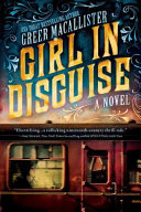 """Girl in Disguise [""""A Novel""""]"""