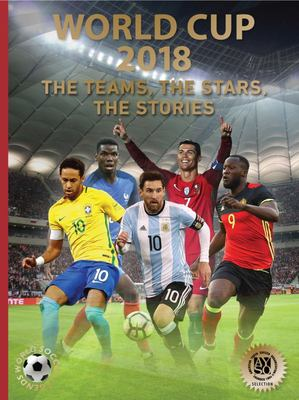 World Cup 2018 - The Teams, The Stars, The Stories (World Soccer Legends)