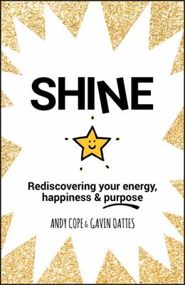 Shine - Rediscovering Your Energy, Happiness and Purpose