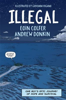 Illegal: One Boy's Epic Journey of Hope and Survival