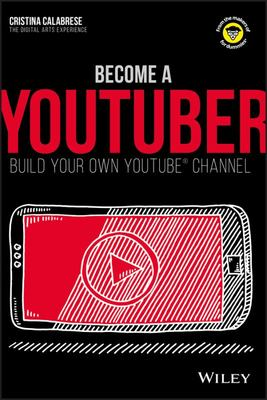 Become a YouTuber: Build Your Own YouTube Channel