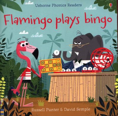 Flamingo Plays Bingo (Phonics Readers)