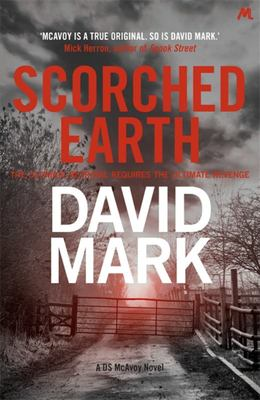 Scorched Earth - The 7th DS McAvoy Novel