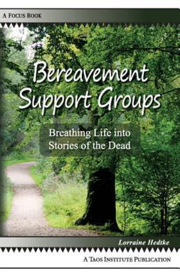 Bereavement Support Groups - Breathing Life into Stories of the Dead